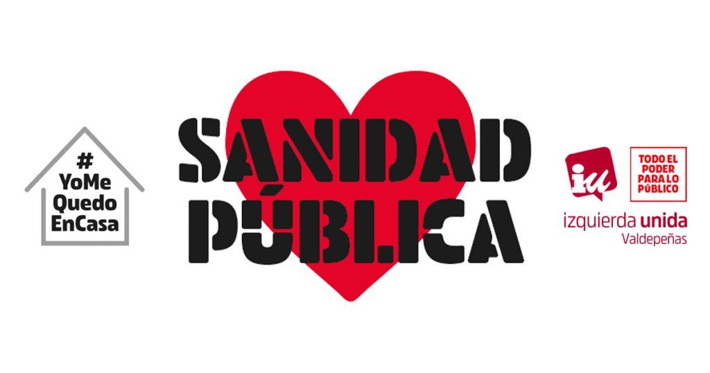 Izquierda Unida Valdepñas muestra su apoyo a la sanidad pública y a sus trabajadores y trabajadoras, y reitera su apoyo a una Sanidad Pública, universal y de calidad. Todo el poder para lo público